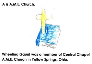 "A is For ""AME Church""; from the book, ""Wheeling Gaunt's ABCs"""